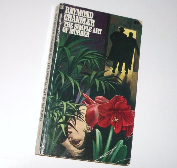 The Simple Art of Murder by RAYMOND CHANDLER Pulp Mystery Anthology 1972