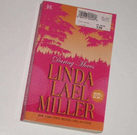 Daring Moves by LINDA LAEL MILLER Contemporary Romance 2005
