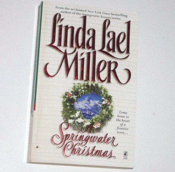 A Springwater Christmas LINDA LAEL MILLER Historical Western Romance 1999 Springwater Seasons Series