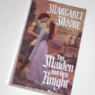 The Maiden and Her Knight by MARGARET MOORE Historical Medieval Romance 2001