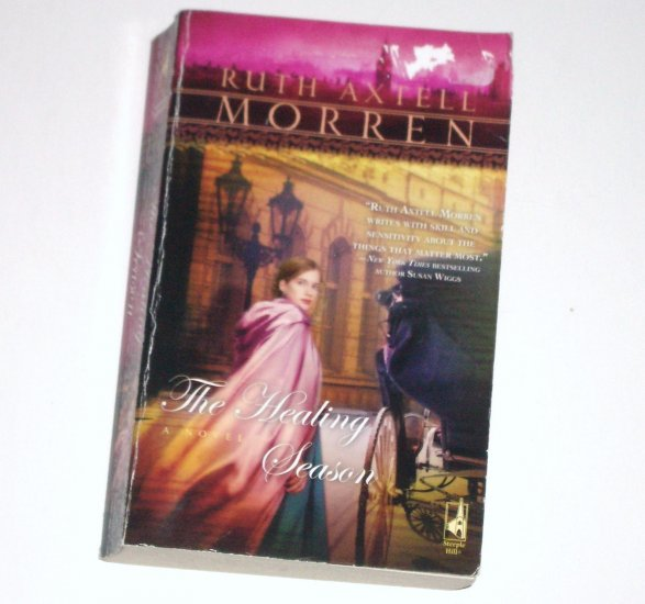 The Healing Season by RUTH AXTELL MORREN Historical Regency Inspirational Romance 2007