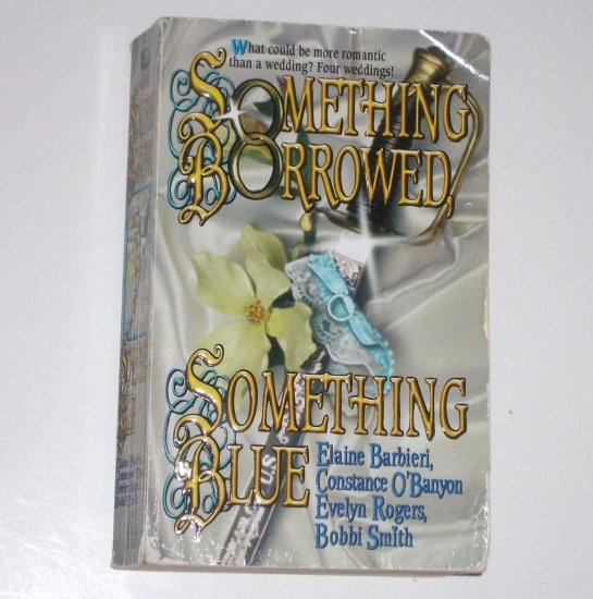 Something Borrowed, Something Blue by Elaine Barbieri, Constance O'Banyon, Bobbi Smith 2000