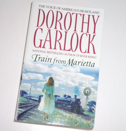 Train from Marietta Dorothy Garlock ~ Historical Turn of the Century Romance 2006
