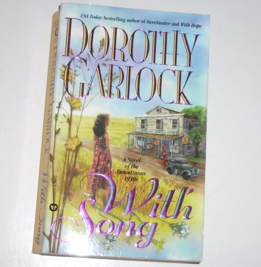 With Song by DOROTHY GARLOCK Historical Turn of the Century Romance 1999