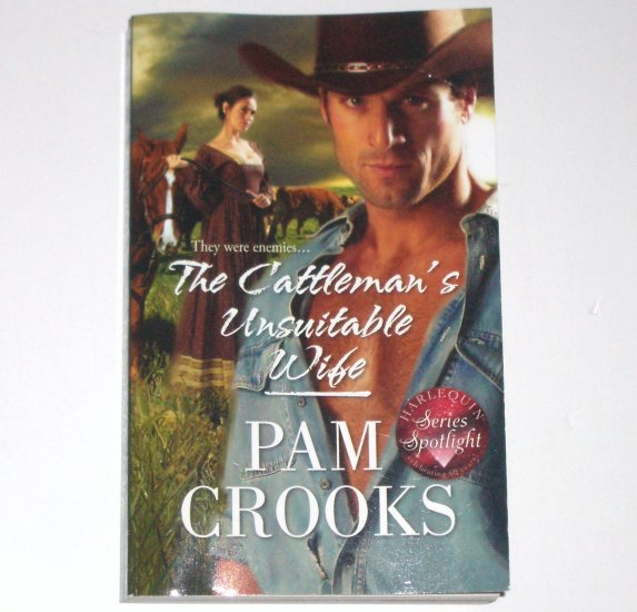 The Cattleman's Unsuitable Wife by Pam Crooks ~ Harlequin Historical Western Romance No 945 2009