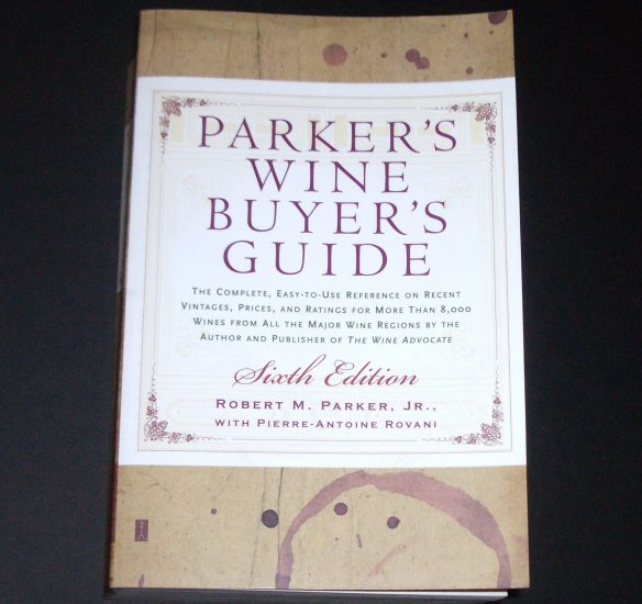 Parker's Wine Buyer's Guide 6th Ed ROBERT M PARKER Jr Complete Reference on Vintages Prices Ratings
