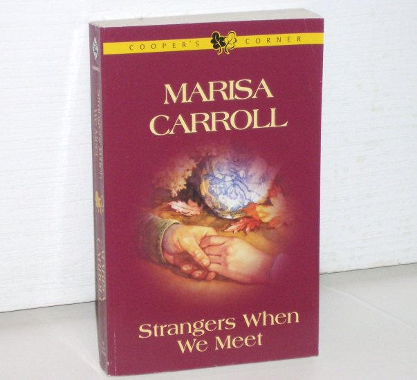 Strangers When We Meet by Marisa Carroll Cooper's Corner Romance 2002