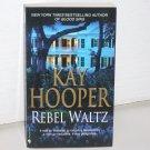 Rebel Waltz by KAY HOOPER Paranormal Ghost Romance 2009