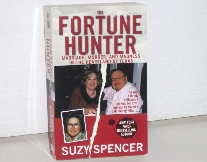 The Fortune Hunter by SUZY SPENCER Marriage Murder and Madness 2005 True Crime