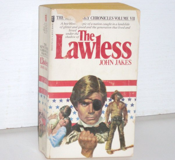 The Lawless by JOHN JAKES Historical Fiction 1978 Kent Family Chronicles Series
