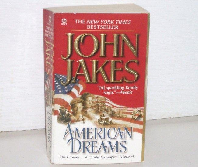 American Dreams by JOHN JAKES Historical Fiction 1999 The Crown Family Saga Series
