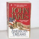 American Dreams by JOHN JAKES Historical Fiction 1999 The Crown Family Saga Series