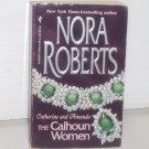 The Calhoun Women Catherine and Amanda by Nora Roberts Calhoun Women Series 2 in 1 Romance 1998