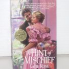A Hint of Mischief by KATIE ROSE Historical Victorian Romance 1998 Autographed Copy