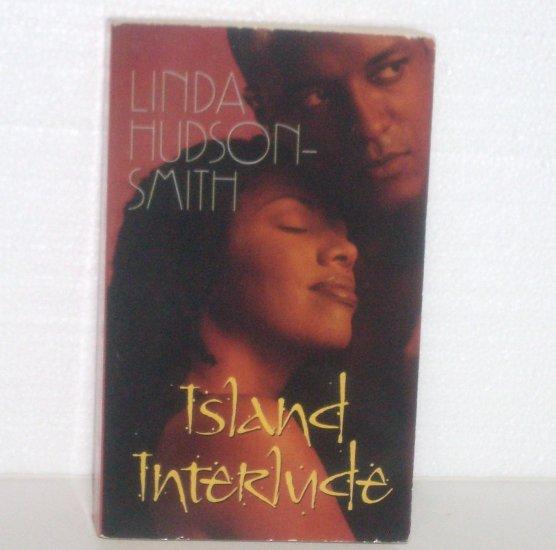Island Interlude by LINDA HUDSON-SMITH Contemporary Romance 2002 Arabesque Series