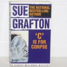 C is for Corpse by SUE GRAFTON A Kinsey Millhone Alphabet Mystery 1994