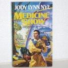 Medicine Show by JODY LYNN NYE Ace Science Fiction 1994