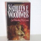 So Worthy My Love by Kathleen E. Woodiwiss Historical Renaissance Romance 1990