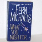 What You Wish For by Fern Michaels Romantic Suspense 2001