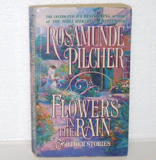 Flowers in the Rain & Other Stories by ROSAMUNDE PILCHER Romance Anthology 1992
