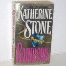 Rainbows by KATHERINE STONE Contemporary Romance 1992
