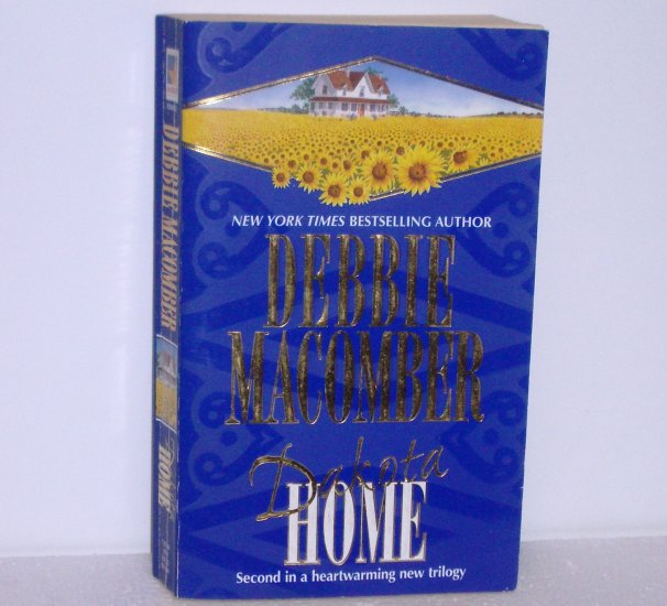 Dakota Home by DEBBIE MACOMBER 2000 Dakota Trilogy