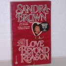 Love Beyond Reason by SANDRA BROWN Romance 1994