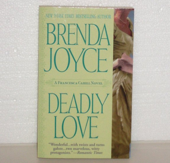 Deadly Love by Brenda Joyce Turn of the Century Romance 2001 Frencesca Cahill Series