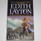 For the Love of a Pirate by EDITH LAYTON Historical Regency Romance 2006
