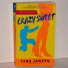 Crazy Sweet by TARA JANZEN Romantic Suspense 2006 Special Defense Force Series
