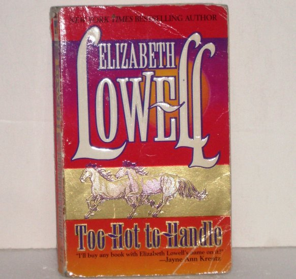 Too Hot to Handle by Elizabeth Lowell Romance Mira 1986