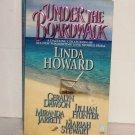 Under the Boardwalk by Linda Howard, Geralyn Dawson, Jillian Hunter et al 2008