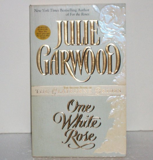 One White Rose by JULIE GARWOOD Historical Western Romance 1997 Clayborne Brides Series Book Two
