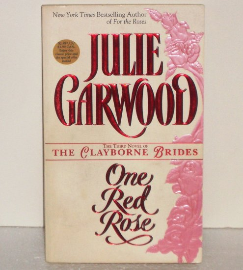 One Red Rose by JULIE GARWOOD Frontier Romance 1997 Clayborne Brides Series