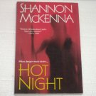 Hot Night by SHANNON McKENNA Trade Size Romantic Suspense 2006