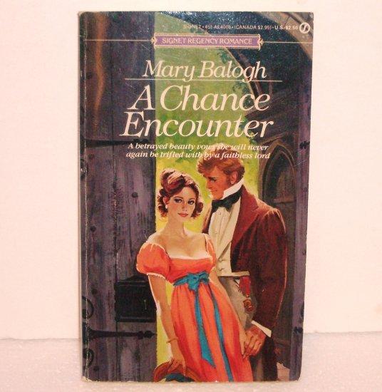 A Chance Encounter by MARY BALOGH Slim Signet Regency Romance 1985