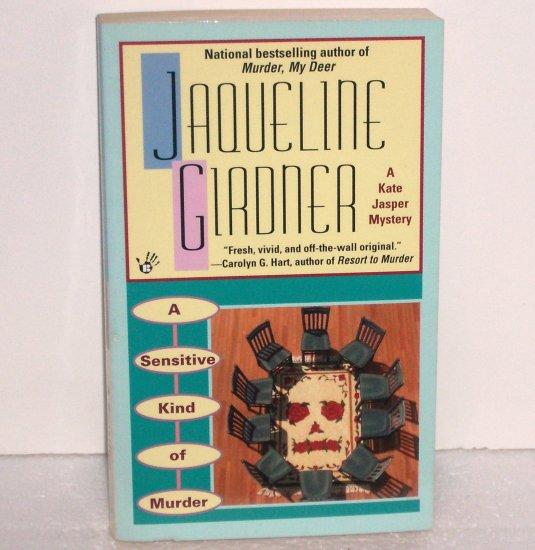 Sensitive Kind of Murder by Jaqueline Girdner ~ A Kate Jasper Mystery 2002