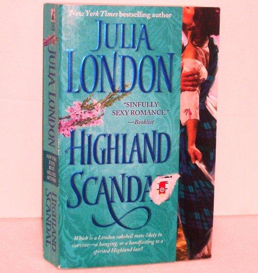 Highland Scandal by JULIA LONDON Historical Scottish Romance 2009 Scandalous Series