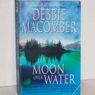Moon Over Water by DEBBIE MACOMBER Romance 1999 Deliverance Company Series