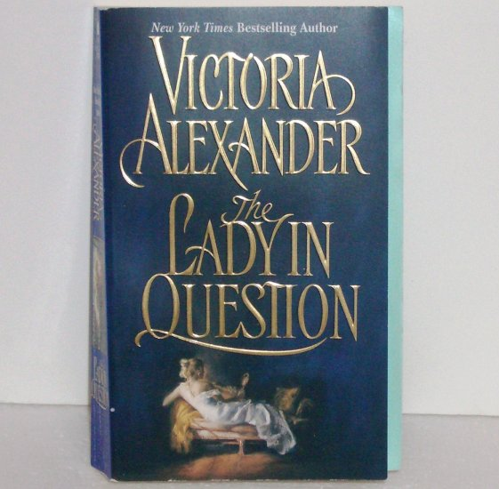 The Lady in Question VICTORIA ALEXANDER Regency Rom 2003 Effington Family & Friends Series