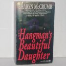 The Hangman's Beautiful Daughter by SHARYN McCRUMB A Spencer Arrowood Cozy Mystery 1993