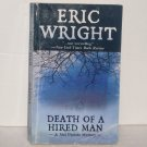 Death of a Hired Man by ERIC WRIGHT 2005 A Mel Pickett Mystery