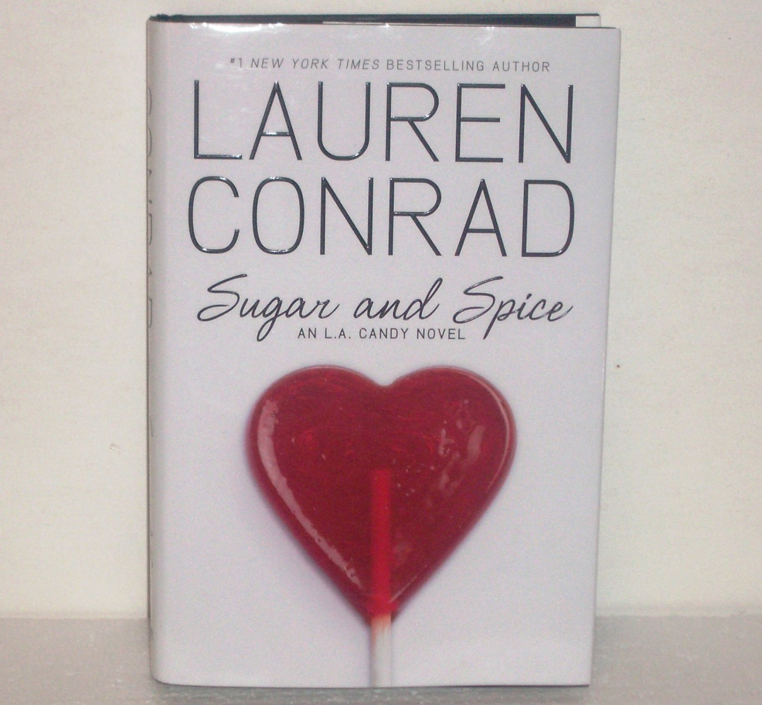 Sugar and Spice by LAUREN CONRAD Hardcover with Dust Jacket 2010 An L.A. Candy Novel