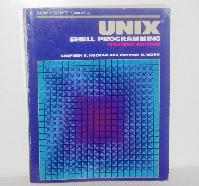 UNIX Shell Programming, Revised Edition 1990 by Stephen Kochan, Patrick Wood