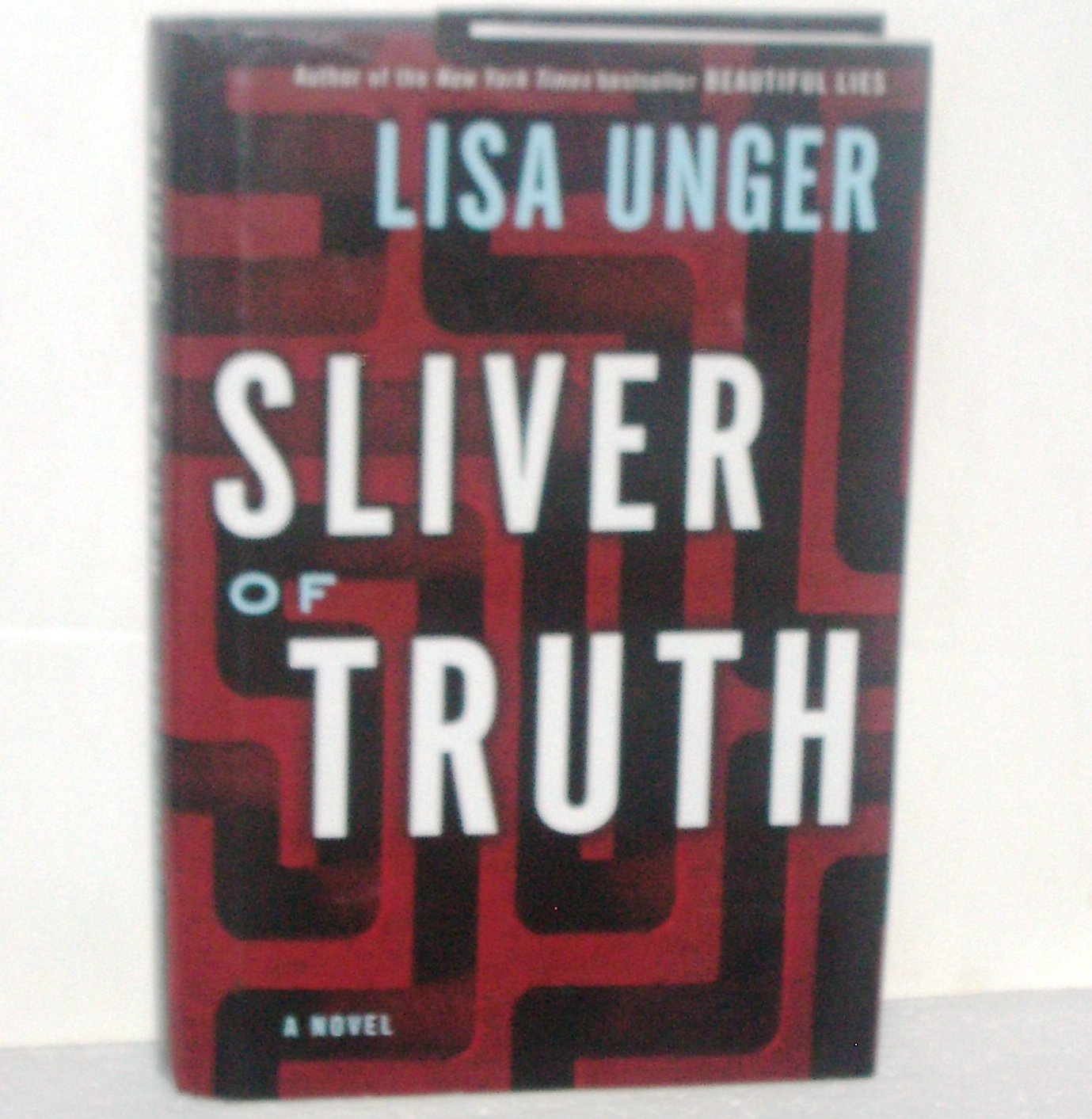 Sliver of Truth by LISA UNGER Mystery Thriller 2007 Hardcover with Dust Jacket