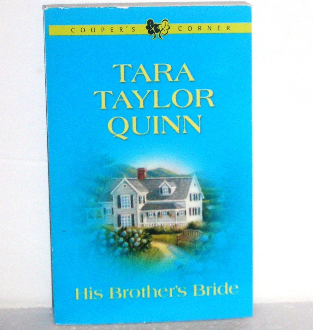 His Brother's Bride by Tara Taylor Quinn Romance 2002 Cooper's Corner Series
