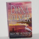 Before Sunrise by Diana Palmer Romantic Suspense 2006