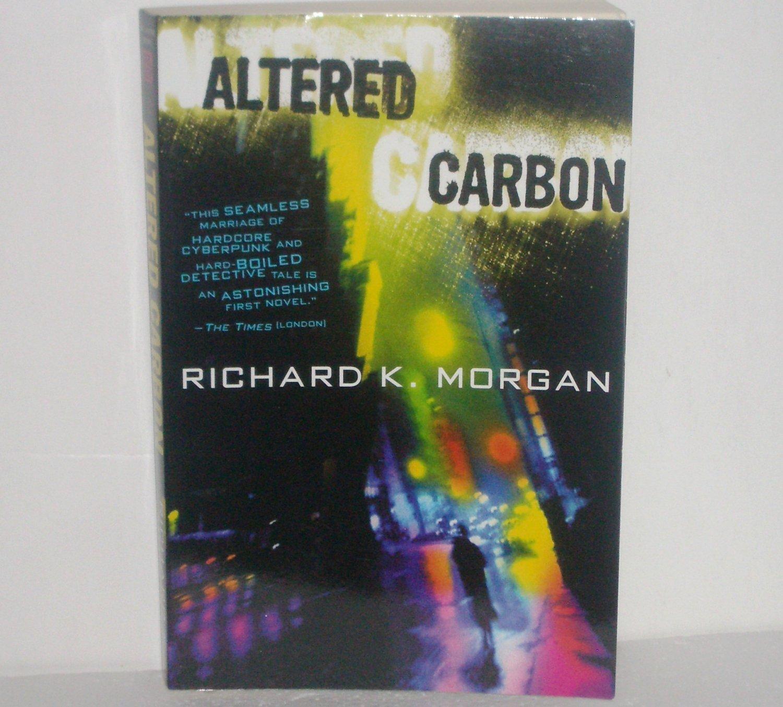 Altered Carbon by Richard K. Morgan Trade Size 2003 Takeshi Kovacs Sci Fi / Crime Novel