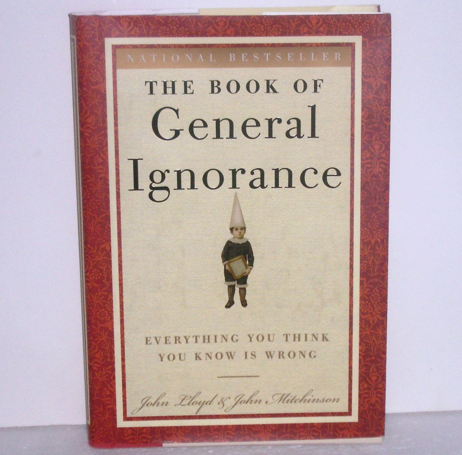 The Book of General Ignorance by JOHN LLOYD, JOHN MITCHINSON Hardcover with Dust Jacket 2007