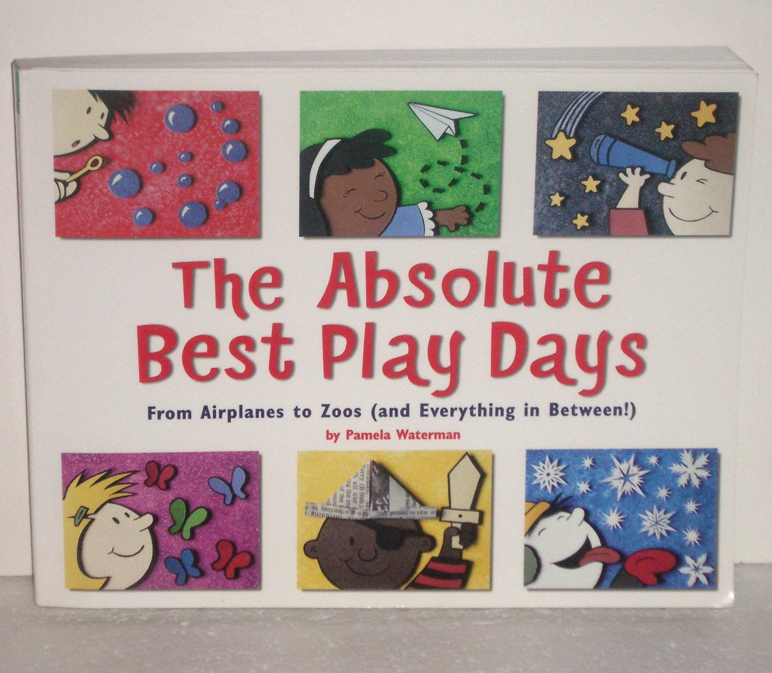 The Absolute Best Play Days Pamela Waterman From Airplanes to Zoos 1999 Parenting, Childcare